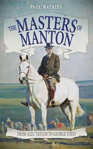 The Masters of Manton by Paul Mathieu