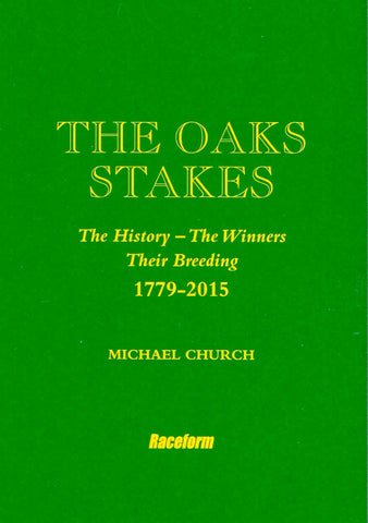<b>The Oaks Stakes 1779-2015</b><br>Signed Limited Edition - by Michael Church