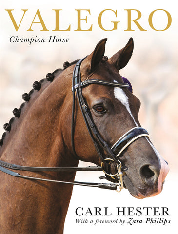 Valegro: Champion Horse by Carl Hester