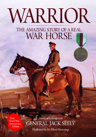 Warrior - The Amazing Story of a Real War Horse by General Jack Seely