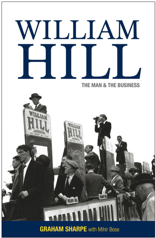 William Hill: The Man & the Business paperback by Graham Sharpe