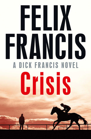 Crisis by Felix Francis in Paperback