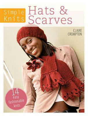 Simple Knits: Hats & Scarves 14 Easy Fashionable Knits