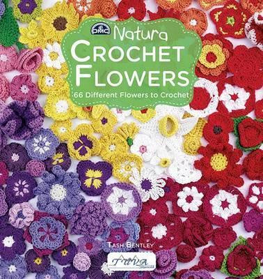 Crochet Flowers : 66 Different Flowers to Crochet : Tash Bentley