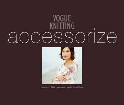 Vogue Knitting Accessorize Scarves Hats Ponchos Socks And Mittens