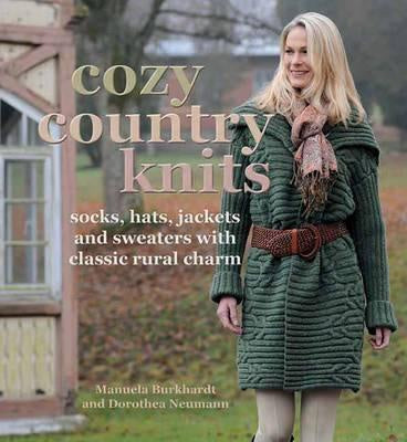 Cozy Country Knits : Socks, Hats, Jackets and Sweaters with Classic Rural Charm