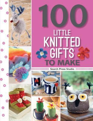 100 Little Knitted Gifts to Make 100 Little Gifts to Make