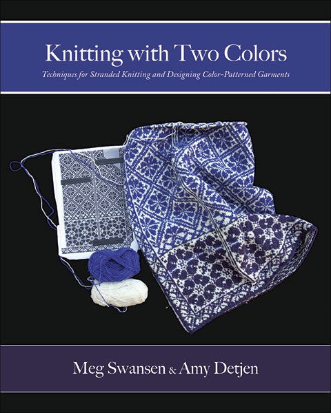 Knitting with Two Colors : Meg Swansen and Amy Detjen