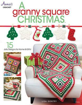 Granny Square Christmas : 15 Jolly Designs for Homes & Gifts by Lisa Gently