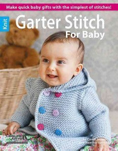 Garter Stitch for Baby by Candi Jensen and Heather Vantress