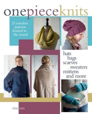 One piece knits : 25 seamless patterns knitted in the round by Tine Tara