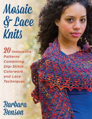 Mosaic and Lace Knits 20 Innovative Patterns Combining Slip-Stitch Colorwork and Lace Techniques by Barbara Benson
