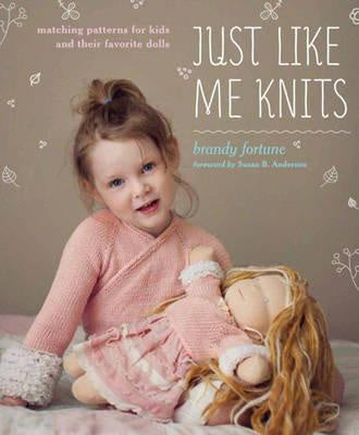 Just like me knits : matching patterns for kids and their favourite dolls