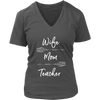 WIFE MOM TEACHER - Ladies V-neck T-shirt 7-colors Plus Size Available S-4XL - MADE IN THE USA