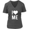I love me - Ladies V-neck T-shirt 7-colors Plus Size Available S-4XL - MADE IN THE USA