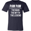 PAW PAW - Man|Myth|Legend - Tee Mens T-shirt - Canvas - 13 colors available PLUS Size S-3XL MADE IN THE USA