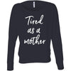 Tired as a Mother - Off Shoulder Long sleeve Flowy Wide Neck Mom Tee - Bella Brand Shirt - 7 Colors Available Plus Size XS-2XL - MADE IN THE USA