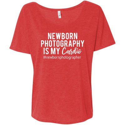Newborn Photography is my Cardio - Bella Brand Ladies Slouchy Tee Feminine Women T-shirt - 7 colors available PLUS Size S-2XL MADE IN THE USA