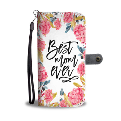 Best Mom Ever Feminine Floral Cell Phone Wallet Case