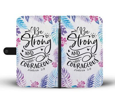 Be Strong & Courageous Christian Scripture Cell Phone Wallet Case
