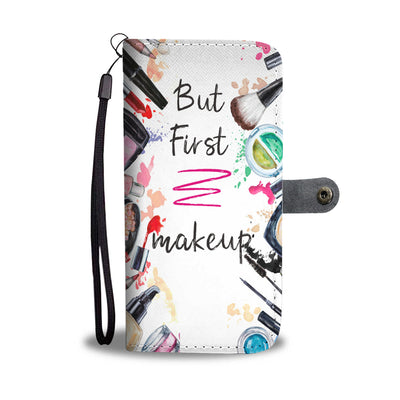 But First, Makeup WaterColor Cell Phone Wallet Case