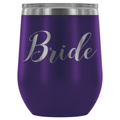 Bride - 12 oz Stemless Wine Tumbler | Etched / Engraved Stainless Steel Mug Hot/Cold Cup - 12 Colors Available