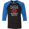 A Little Lipstick Always Helps - Unisex Three-Quarter Sleeve Baseball T-Shirt - Bella & Canvas - 8 Colors Available Plus Size XS-2XL - MADE IN THE USA -