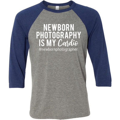 Newborn Photography is my Cardio - Unisex Three-Quarter Sleeve Baseball T-Shirt - Bella & Canvas - 8 Colors Available Plus Size XS-2XL - MADE IN THE USA