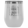 Coffee & Friends make the Perfect Blend - 12 oz Stemless Wine Tumbler | Etched / Engraved Stainless Steel Mug Hot/Cold Cup - 12 Colors Available