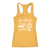 teachers change the world - Ladies Racerback Tank Top Women - 13 colors available - PLUS Size XS-2XL MADE IN THE USA