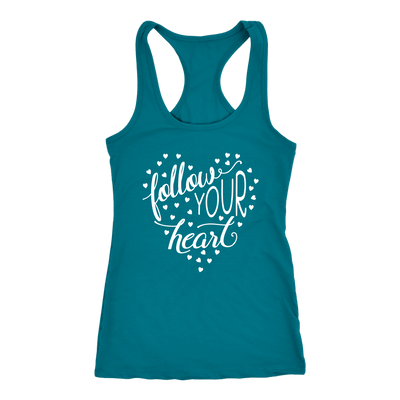 follow your heart - Inspirational Ladies Racerback Tank Top Women - 13 colors available - PLUS Size XS-2XL MADE IN THE USA