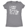 Single-Taken-Involved with Coffee - O-neck Women TriBlend T-shirt Tee - 5 colors available PLUS Size S-2XL MADE IN THE USA