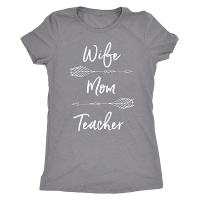 WIFE MOM TEACHER - O-neck Women TriBlend T-shirt Tee - 5 colors available PLUS Size S-2XL MADE IN THE USA