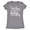 we love because he first loved us - O-neck Women TriBlend Bible T-shirt Christian Tee - 5 colors available PLUS Size S-2XL MADE IN THE USA