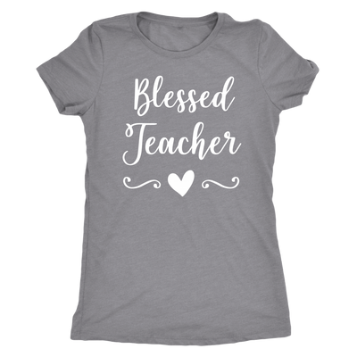 blessed teacher - O-neck Women TriBlend T-shirt Tee - 5 colors available PLUS Size S-2XL MADE IN THE USA