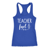 teacher fuel coffee - Ladies Racerback Tank Top Women - 13 colors available - PLUS Size XS-2XL MADE IN THE USA