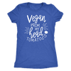 Vegan from my head tomatoes - O-neck Women TriBlend T-shirt Tee - 5 colors available PLUS Size S-2XL MADE IN THE USA