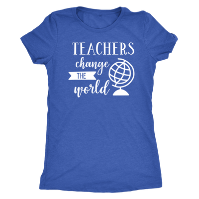 teachers change the world - O-neck Women TriBlend T-shirt Tee - 5 colors available PLUS Size S-2XL MADE IN THE USA