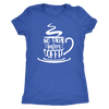 No Coffee Before Talkie - O-neck Women TriBlend T-shirt Tee - 5 colors available PLUS Size S-2XL MADE IN THE USA