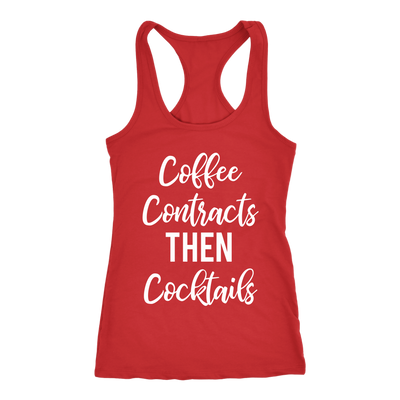 Coffee,Contracts then Cocktails - Ladies Racerback Realtor Real Estate Tank Top Women - 5 colors available - PLUS Size XS-2XL MADE IN THE USA