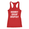 Mommy Group Dropout Ladies Racerback Tank Top Women - 13 colors available - PLUS Size XS-2XL MADE IN THE USA