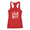Coffee, Friends make the perfect blend - Ladies Racerback Tank Top Women - 5 colors available - PLUS Size XS-2XL MADE IN THE USA