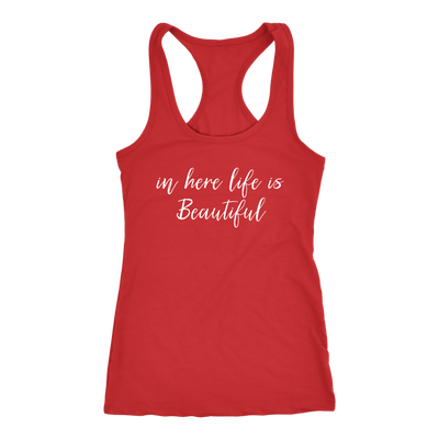 in here life is beautiful - Inspirational Ladies Racerback Tank Top Women - 13 colors available - PLUS Size XS-2XL MADE IN THE USA