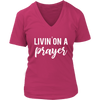 Livin on a prayer - Christian - Ladies V-neck T-shirt 7-colors Plus Size Available S-4XL - MADE IN THE USA