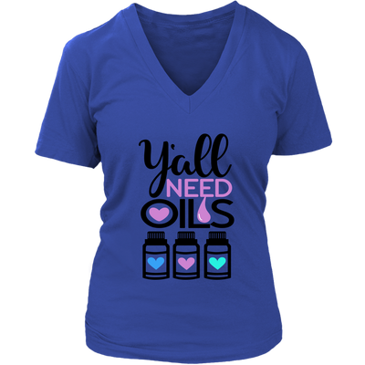 Y'all need oils Womens T-shirt V-Neck Tee 7 Colors Available Plus Size S-4XL - MADE IN THE USA