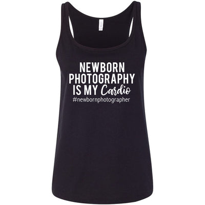 Newborn Photography is my Cardio - Ladies Relaxed Jersey Tank Top Women - Bella & Canvas - 7 colors available - PLUS Size XS-2XL MADE IN THE USA