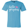 hello gorgeous - Lips Kiss Print - Bella & Canvas - Unisex Tee short sleeve t-shirt 12 Colors PLUS Size Available S-4XL MADE IN USA