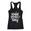 wake pray slay - Ladies Christian Racerback Tank Top Women - 5 colors available - PLUS Size XS-2XL MADE IN THE USA