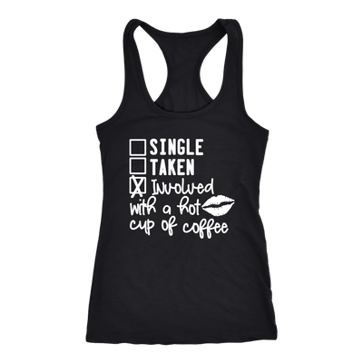 Single-Taken-Involved with Coffee - Ladies Racerback Tank Top Women - 5 colors available - PLUS Size XS-2XL MADE IN THE USA
