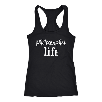 Photographer Life - Ladies Racerback Tank Top Women - 13 colors available - PLUS Size XS-2XL MADE IN THE USA
